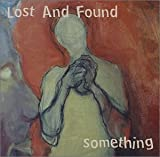 Songtexte von Lost and Found - Something