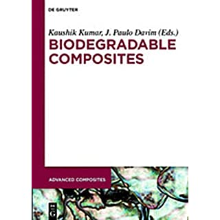 Biodegradable Composites: Materials, Manufacturing and Engineering (Advanced Composites)
