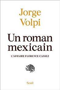 Un roman mexicain par Jorge Volpi Escalante