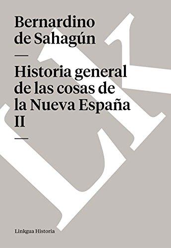 Historia general de las cosas de la Nueva España II (Memoria) por Bernardino de Sahagún