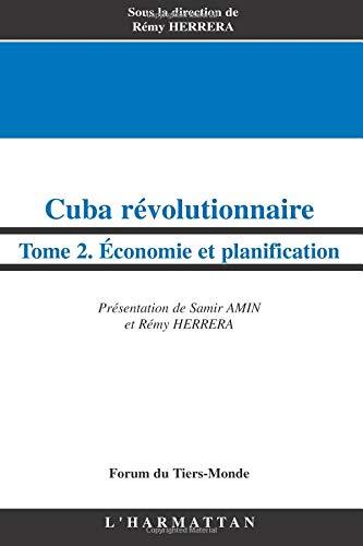 Cuba révolutionnaire : Tome 2 : Economie et planification par Samir Amin