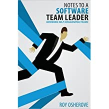 [(Notes to a Software Team Leader: Growing Self Organizing Teams )] [Author: Roy Osherove] [Aug-2013]