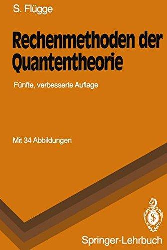 Rechenmethoden Der Quantentheorie: Elementare Quantenmechanik. Dargestellt in Aufgaben Und L Sungen (Springer-Lehrbuch) (German Edition)