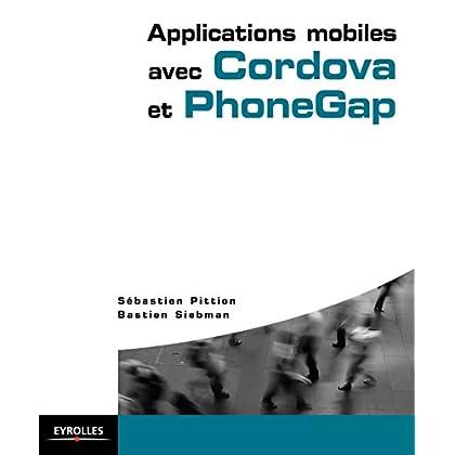 Applications mobiles avec Cordova et PhoneGap (Blanche)