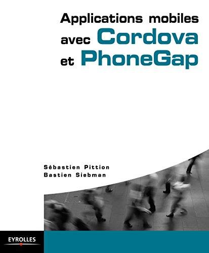 Applications mobiles avec Cordova et PhoneGap (Blanche) par Bastien Siebman