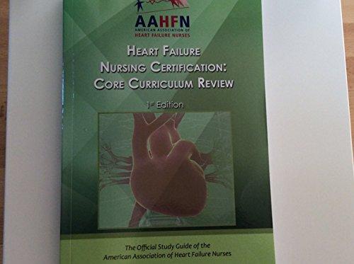 heart-failure-nursing-certification-core-curriculum-review-first-edition