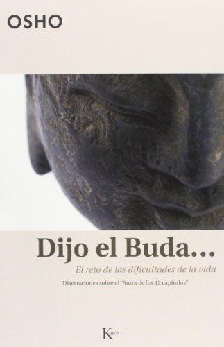 Dijo el Buda...: El reto de las dificultades de la vida (Sabiduría Perenne)