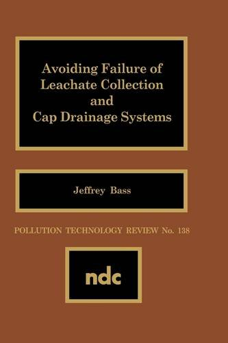 Avoiding Failure of Leachate Collection and Cap Drainage Systems (Pollution Technology Review)