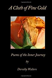 A Cloth of Fine Gold, Poems of the Inner Journey by Dorothy Walters (2008-08-11)