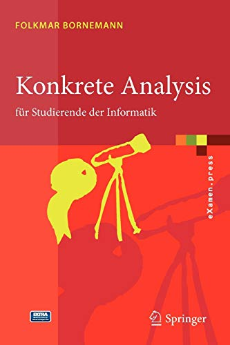 Konkrete Analysis: Für Studierende der Informatik (eXamen.press) (German Edition)
