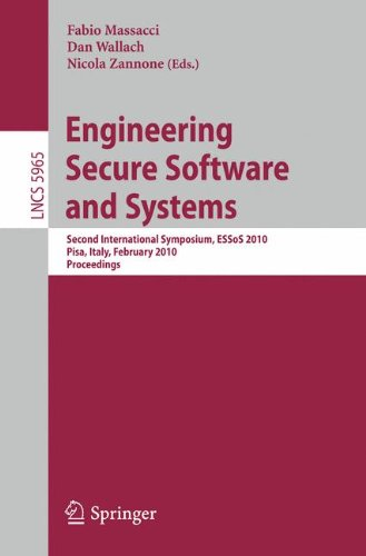 Engineering Secure Software and Systems: Second International Symposium, ESSoS 2010, Pisa, Italy, February 3-4, 2010, Proceedings (Lecture Notes in Computer Science)