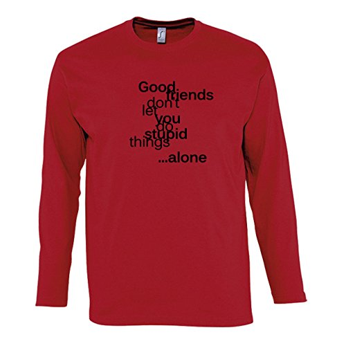 Manica lunga t-shirt da uomo con Good Friends Don't Let You Do Stupid Things Alone stampa. Large, Rosso