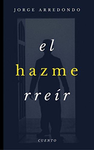El Hazmerreír (Cuento) por Jorge Arredondo
