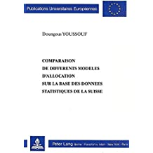 Comparaison de Differents Modeles D'Allocation Sur La Base Des Donnees Statistiques de La Suisse