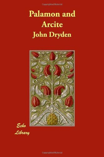 Palamon and Arcite by John Dryden (2007-12-17)