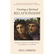 Creating a Spiritual Relationship: A Guide to Growth and Happiness for Couples on the Path (English Edition)