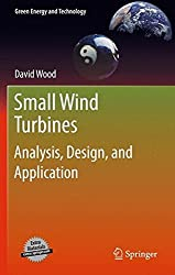 Small Wind Turbines: Analysis, Design, and Application (Green Energy and Technology) by David Wood (2011-07-25)