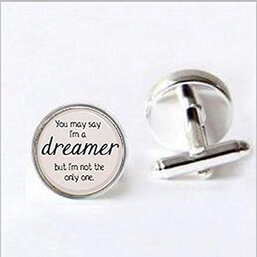 yrics You May sagen, ich bin ein Träumer. Lied Gedicht Manschettenknöpfe Inspiration ()