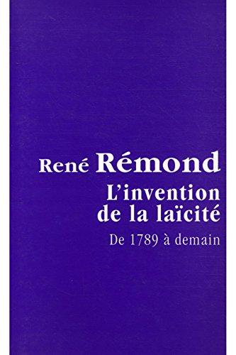 L'invention de la laïcité, de 1789 à demain.
