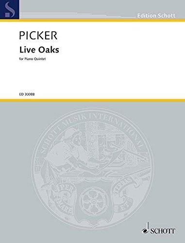 Live Oaks: for Piano Quintet. Klavierquintett. Partitur und Stimmen. (Edition Schott)