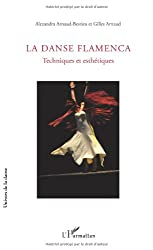 Danse Flamenca Techniques et Esthetiques