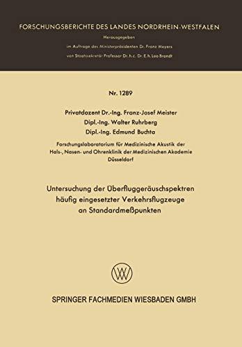 Untersuchung Der Uberfluggerauschspektren Haufig Eingesetzter Verkehrsflugzeuge an Standardmesspunkten (Forschungsberichte des Landes Nordrhein-Westfalen)