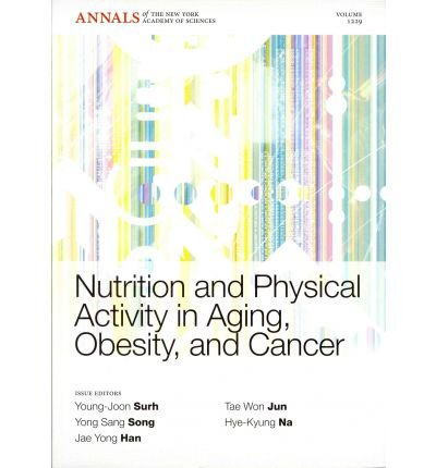 [(Nutrition and Physical Activity in Aging, Obesity, and Cancer)] [Author: Young-Joon Surh] published on (September, 2011)