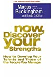 Now, Discover Your Strengths: How to Develop Your Talents and Those of the People You Manage by Buckingham, Marcus, Clifton, Donald O. New Edition (2005)