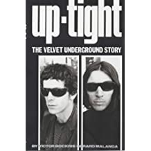 """Uptight: The Story of the """"Velvet Underground"""" (Classic Rock Reads)"""