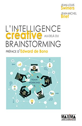 L'intelligence créative au-delà du brainstorming par Jean-Louis Swiners