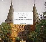 Lübeck als geistige Lebensform: Christian Brückner liest Thomas Mann - Thomas Mann