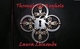 Through the Keyhole by [Luscombe, Laura]
