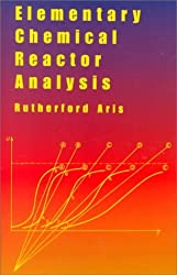 Elementary Chemical Reactor Analysis by Rutherford Aris (2000-01-21)