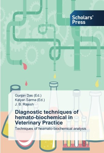 Diagnostic Techniques of Hemato-Biochemical in Veterinary Practice por Rajesh J. B.