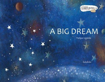 A big dream (books for dreaming) por Felipe Ugalde