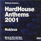 Nukleuz Presents Hard House Anthems 2001