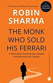 The Monk Who Sold His Ferrari: A Fable About Fulfilling Your Dreams & Reaching Your Des