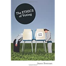 The Ethics of Voting by Jason Brennan (2011-04-03)