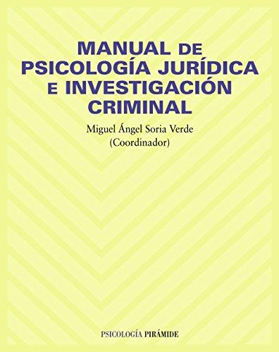 Manual de psicología jurídica e investigación criminal por Miguel Ángel Soria