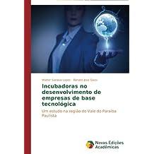 Incubadoras no desenvolvimento de empresas de base tecnológica