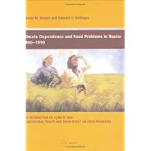 Climate Dependence And Food Problems In Russia, 1900-1990: The Interaction Of Climate And Agricultural Policy and Their Effect on Food Problems