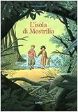 L'isola di Mostrilia. Ediz. illustrata