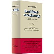 Kraftfahrtversicherung: Kommentar zu den Allgemeinen Bedingungen für die Kraftfahrtversicherung - AKB mit Kommentierungen zu VVG (Auszug), ... (Grauer Kommentar)