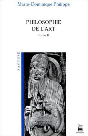 La Philosophie de l'art, tome 2 par Marie-Dominique Philippe