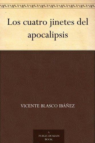 Los cuatro jinetes del apocalipsis por Vicente Blasco Ibáñez