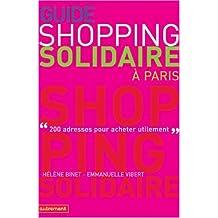 Guide du shopping solidaire à Paris : 200 Adresses pour acheter utilement