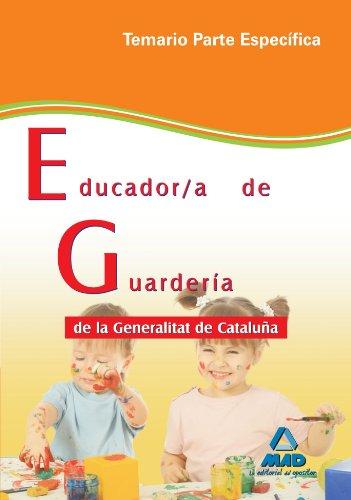 Educador/A De Guardería De La Generalitat De Cataluña. Temario Parte Específica