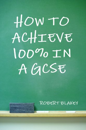 How to achieve 100 in a gcse guide to gcse exam and revision how to achieve 100 in a gcse guide to gcse exam and revision technique fandeluxe Gallery