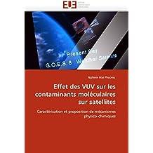 Effet des VUV sur les contaminants moléculaires sur satellites: Caractérisation et proposition de mécanismes physico-chimiques (Omn.Univ.Europ.)