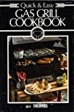 Quick & Easy Gas Grill Cookbook